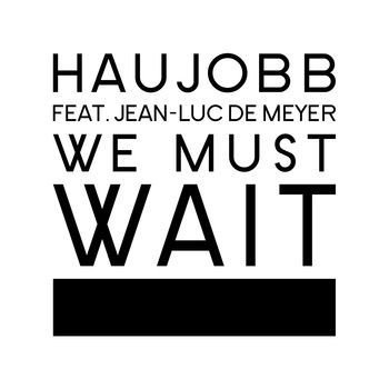 Haujobb |  We Must Wait |  BUP017